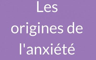 Comprendre les origines de l'anxiété etsesmanifestations