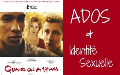 Quand on a 17 ans: les ados et l'identité sexuelle